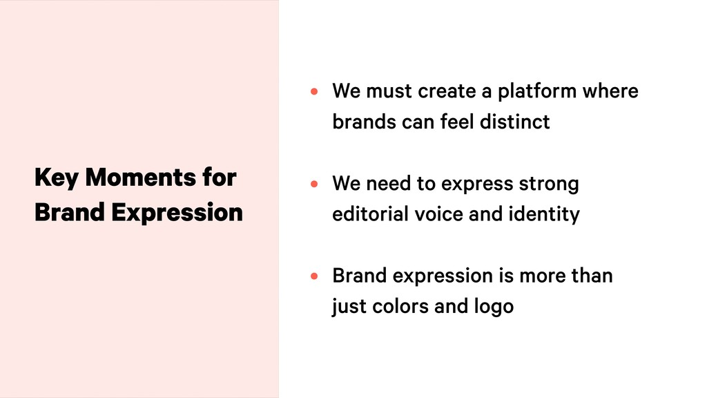 Key Moments for Brand Expression • We must crea...