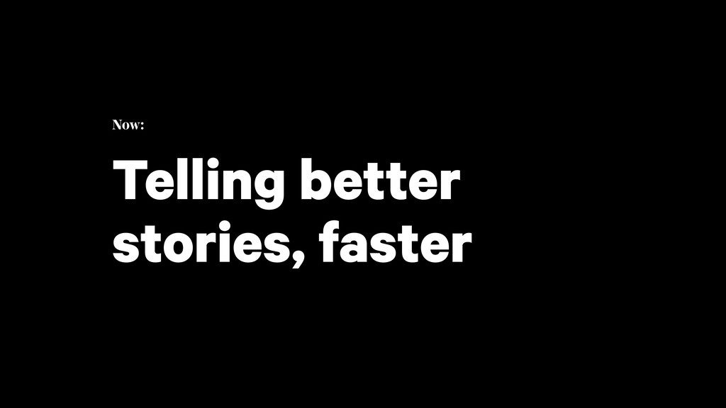 Now: