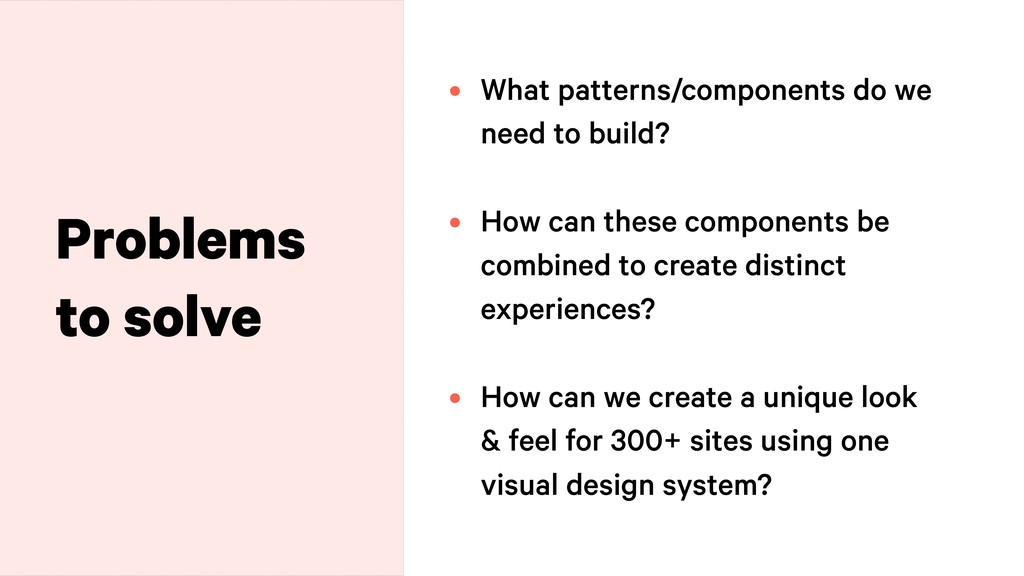 Problems to solve • What patterns/components do...