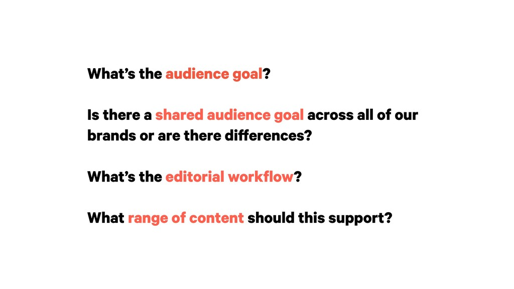 What's the audience goal? Is there a shared aud...