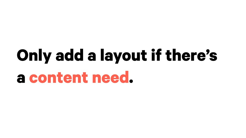 Only add a layout if there's a content need.