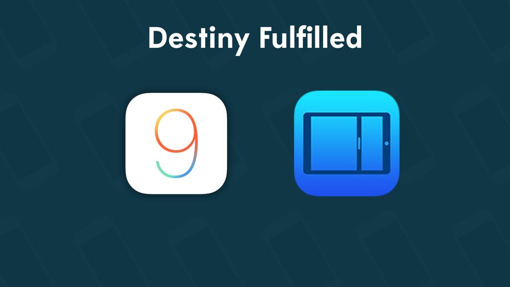 Destiny Fulfilled