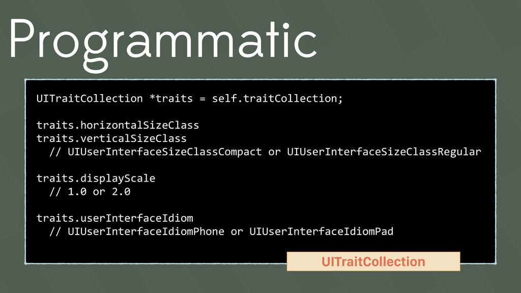 Programmatic UITraitCollection *traits = self.t...