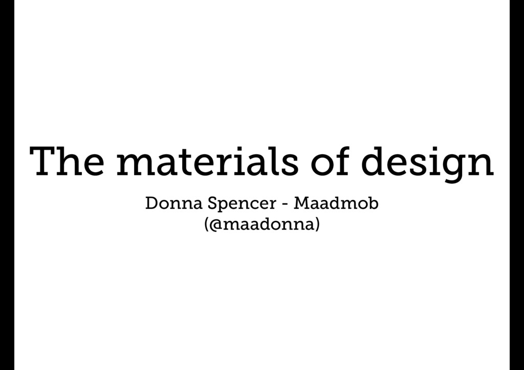 The materials of design Donna Spencer - Maadmob...