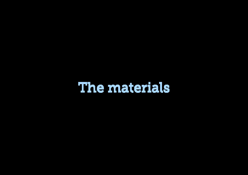 The materials