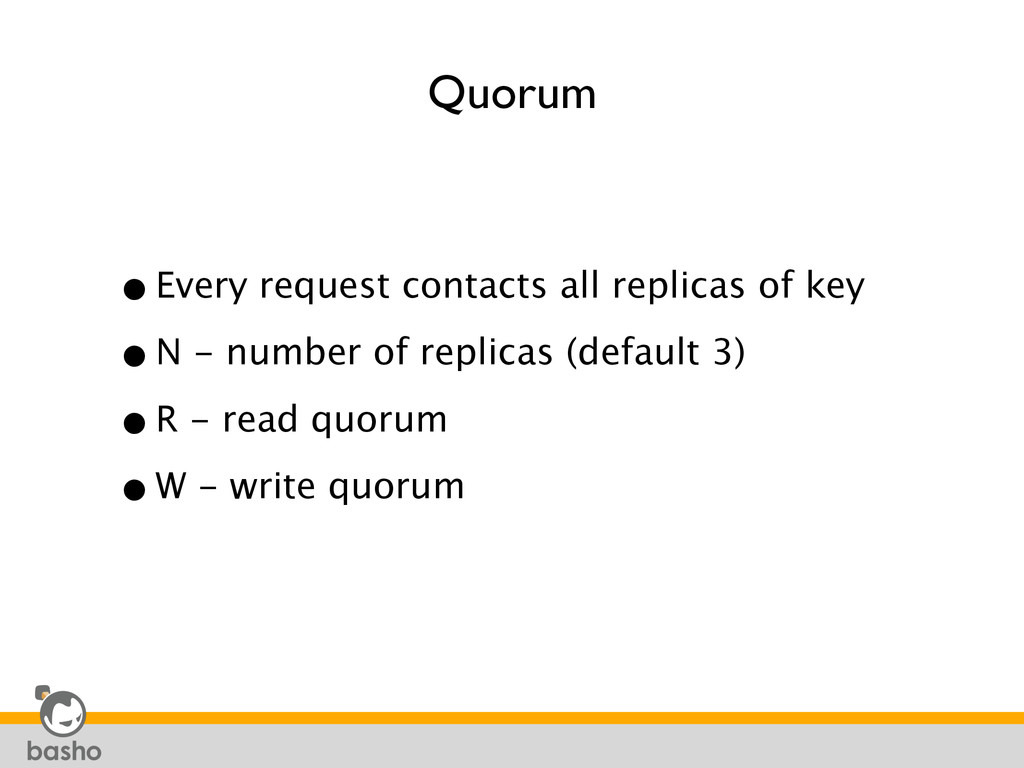 Quorum •Every request contacts all replicas of ...