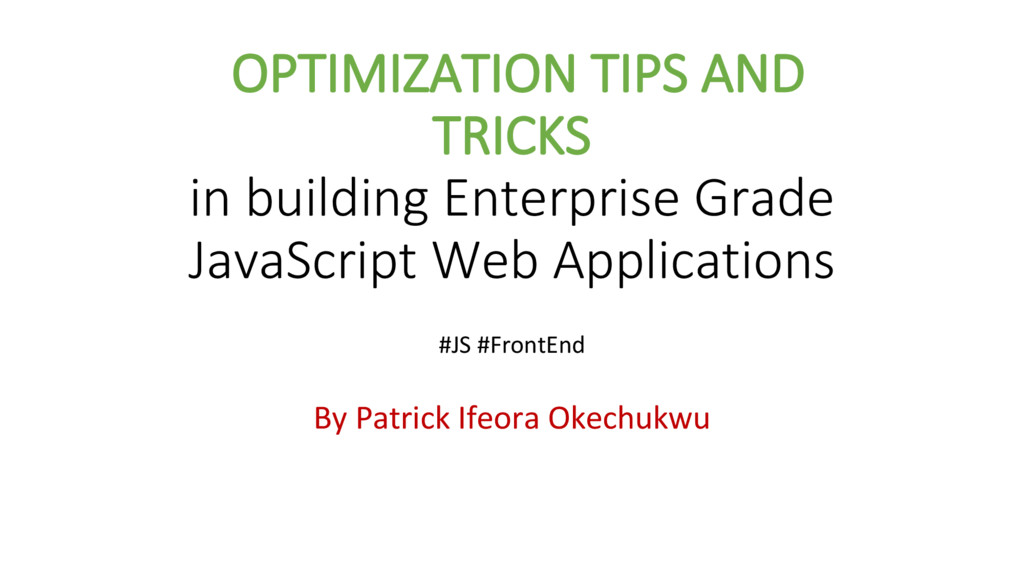 OPTIMIZATION TIPS AND TRICKS in building Enterp...