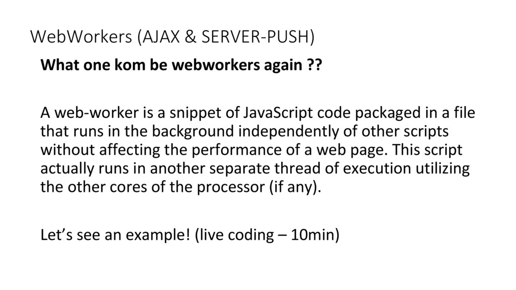 WebWorkers (AJAX & SERVER-PUSH) What one kom be...