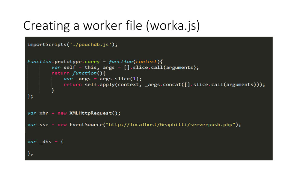 Creating a worker file (worka.js)
