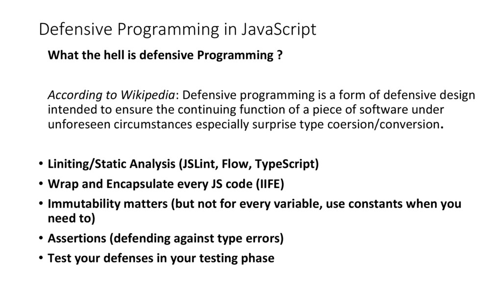 Defensive Programming in JavaScript What the he...