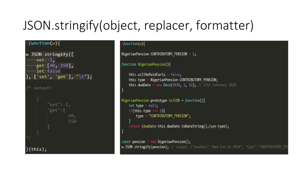 JSON.stringify(object, replacer, formatter)