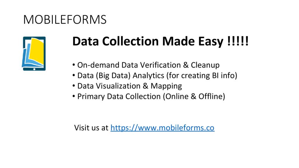 MOBILEFORMS Data Collection Made Easy !!!!! • O...