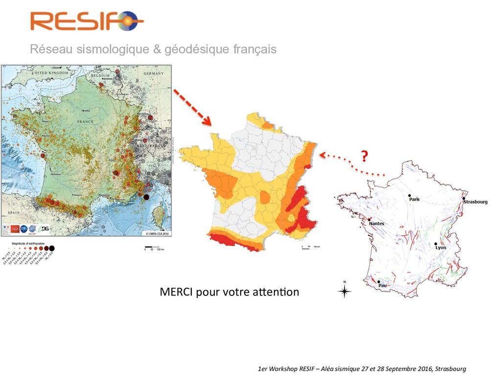 Réseau sismologique & géodésique français MERCI...
