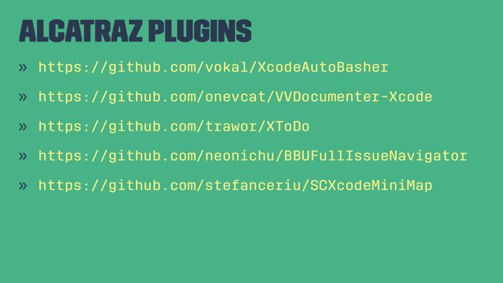 Alcatraz Plugins » https://github.com/vokal/Xco...