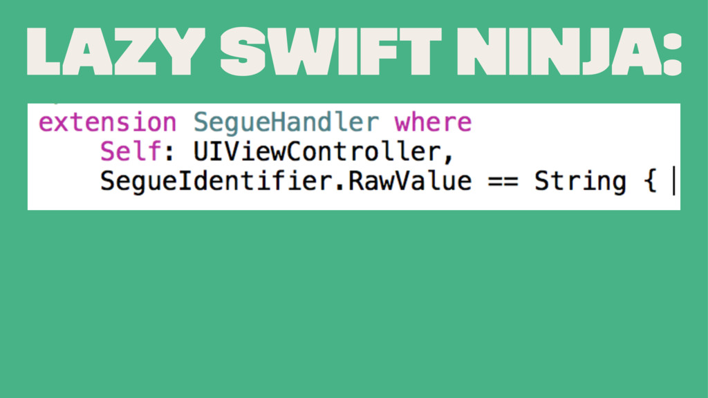 Lazy Swift Ninja: