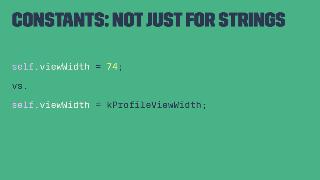 constants: Not just for strings self.viewWidth ...