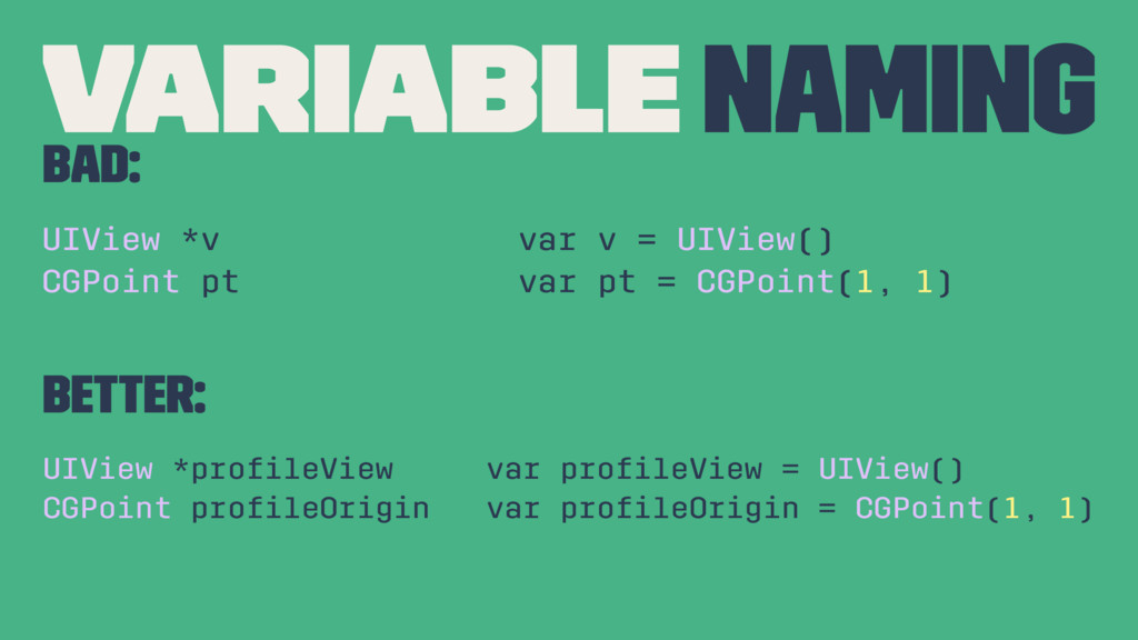 Variable naming BAD: UIView *v var v = UIView()...
