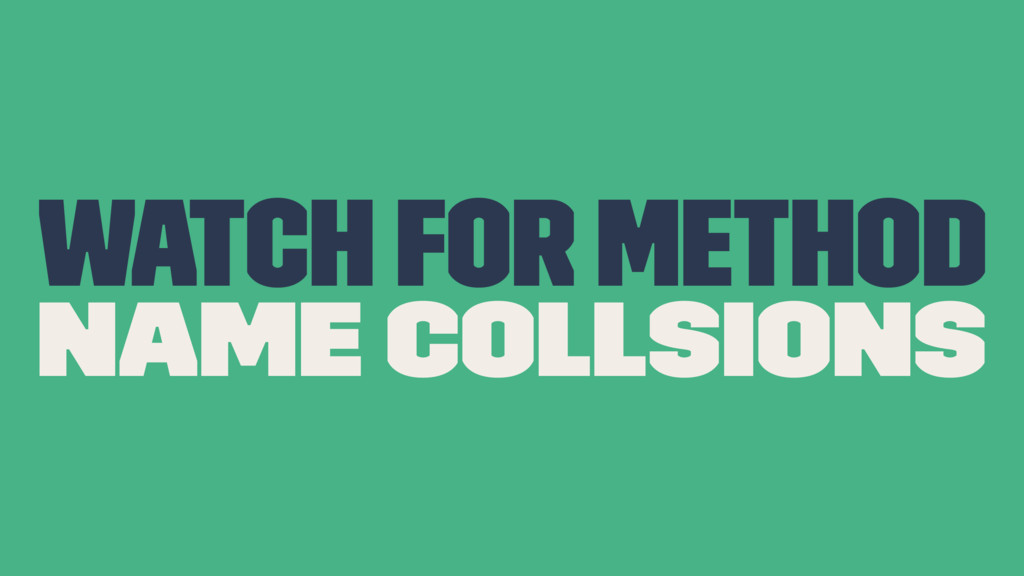 Watch for method name collsions