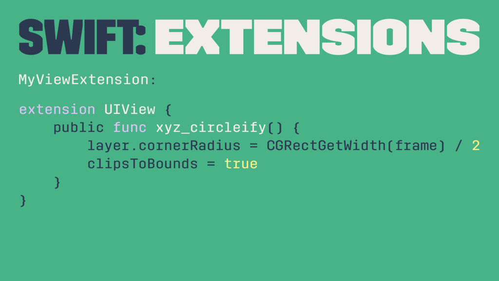 Swift: Extensions MyViewExtension: extension UI...