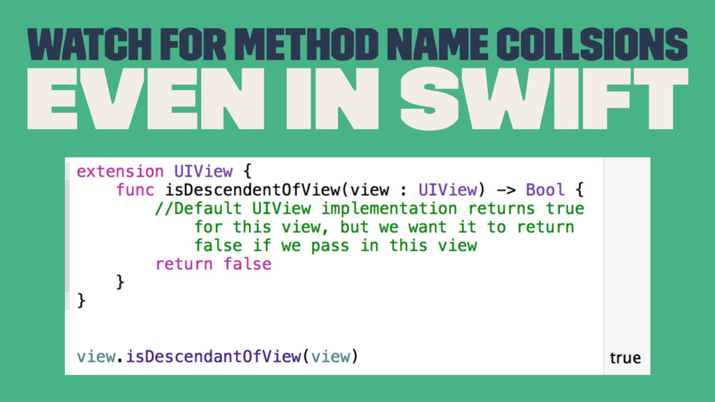 Watch for method name collsions even in Swift