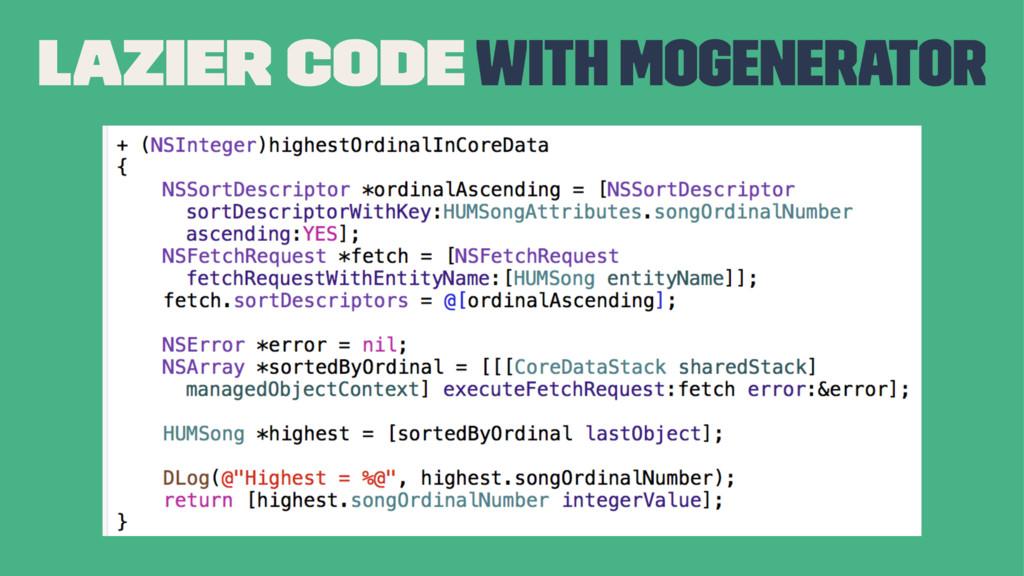 Lazier Code with MOGenerator