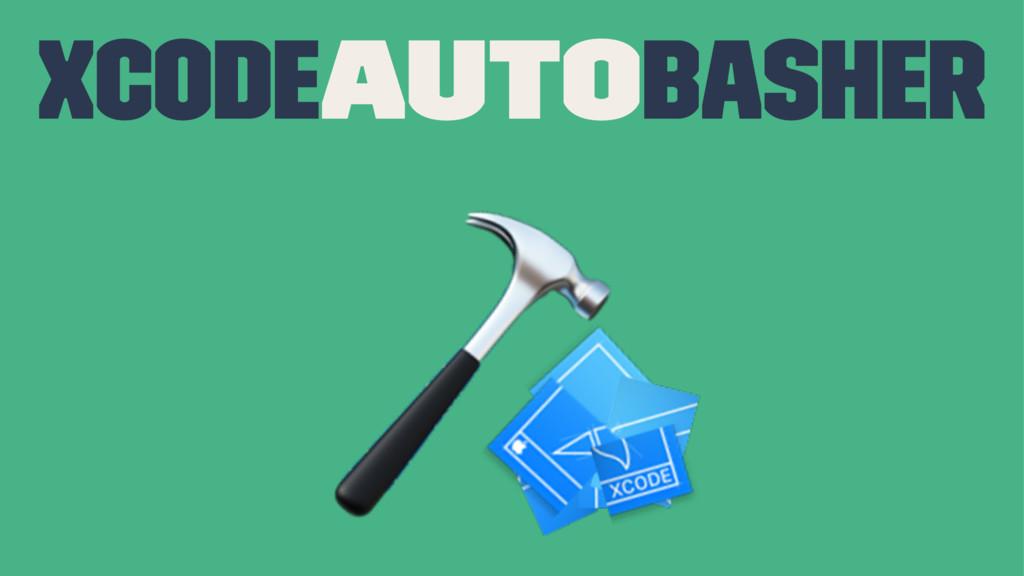 XcodeautoBasher