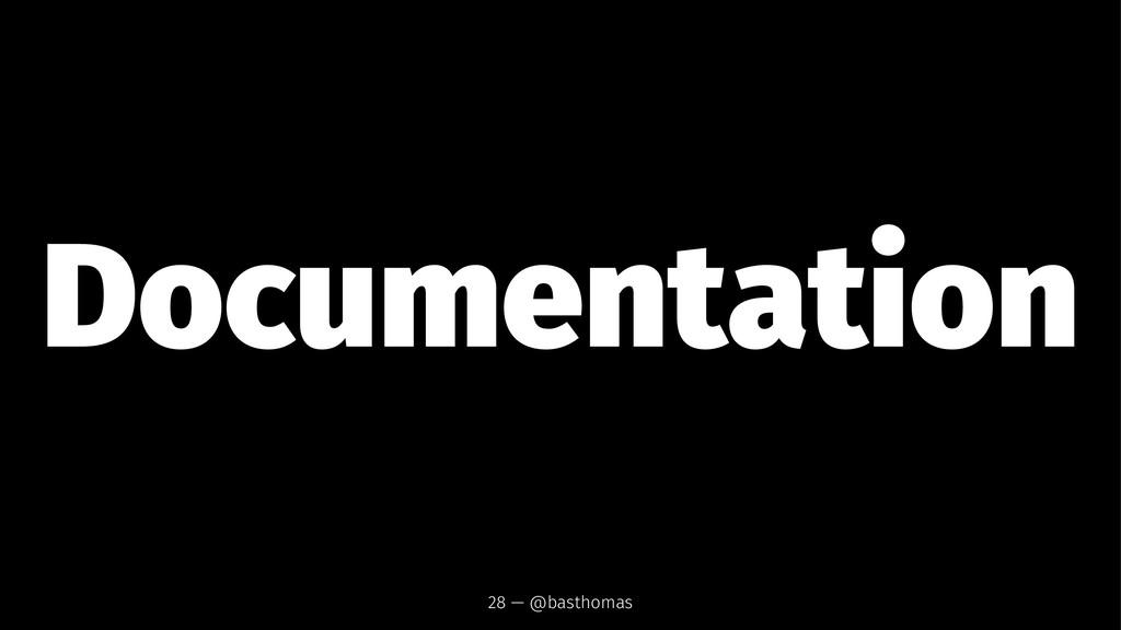 Documentation 28 — @basthomas
