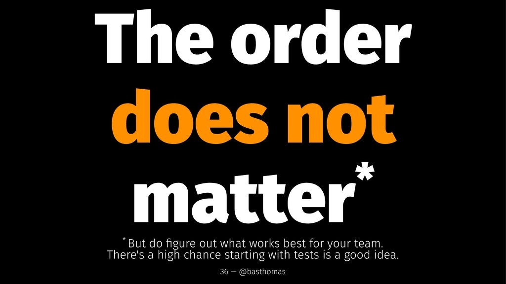 The order does not matter* * But do figure out w...