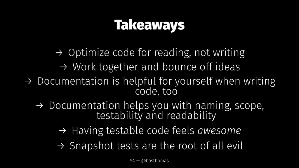 Takeaways → Optimize code for reading, not writ...