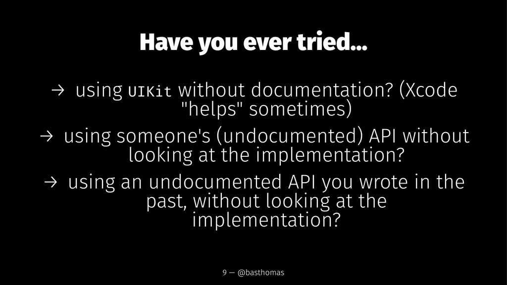 Have you ever tried... → using UIKit without do...
