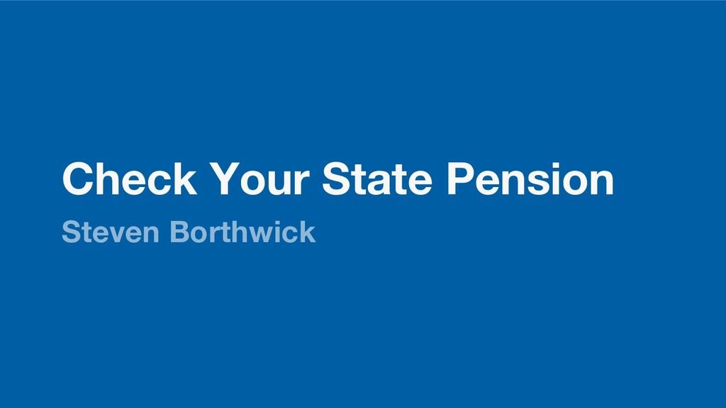 Check Your State Pension Steven Borthwick