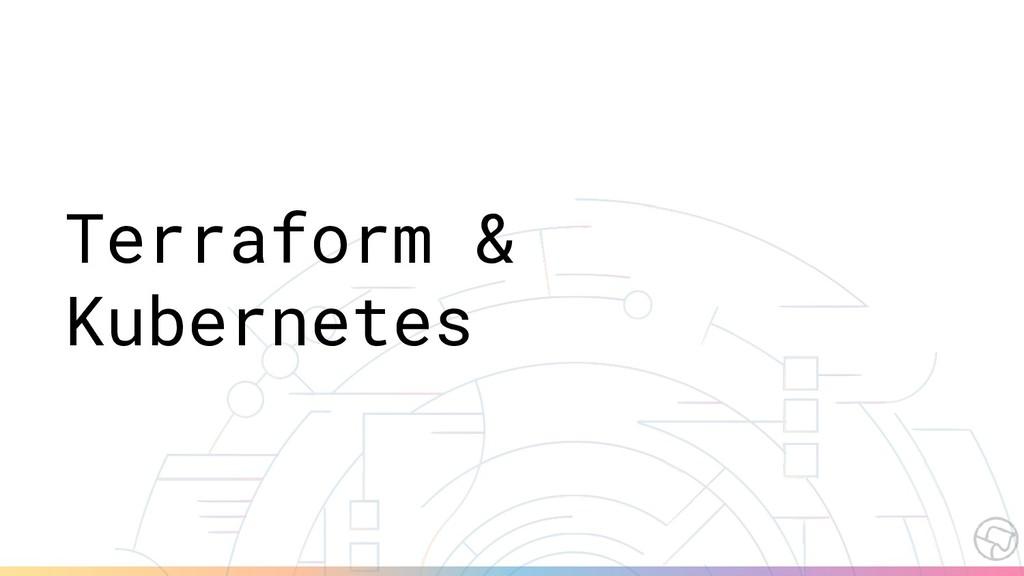 Terraform & Kubernetes