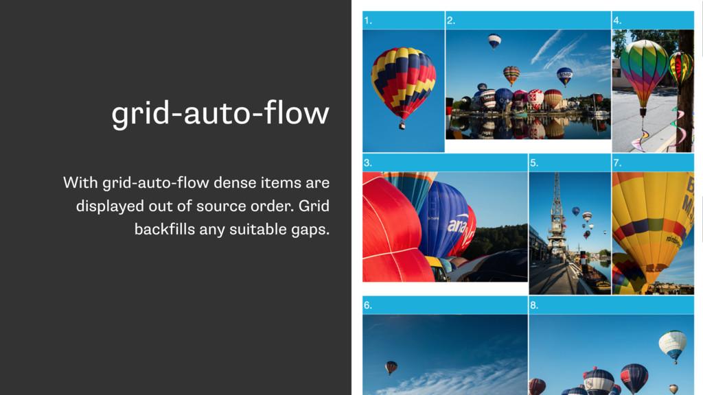 grid-auto-flow With grid-auto-flow dense items ...