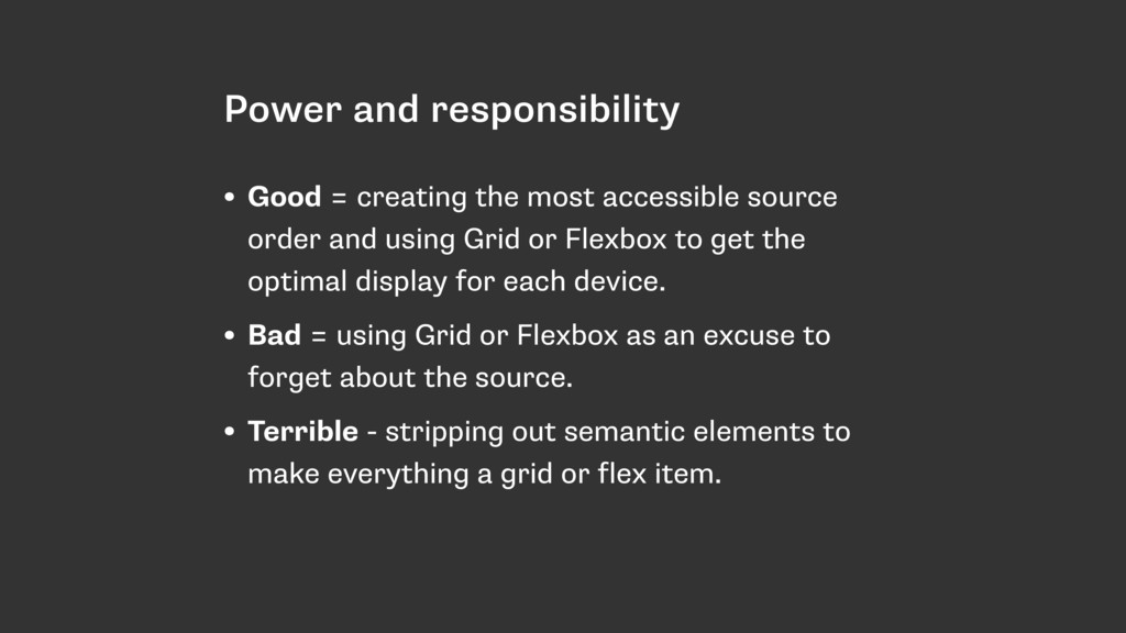 Power and responsibility • Good = creating the ...