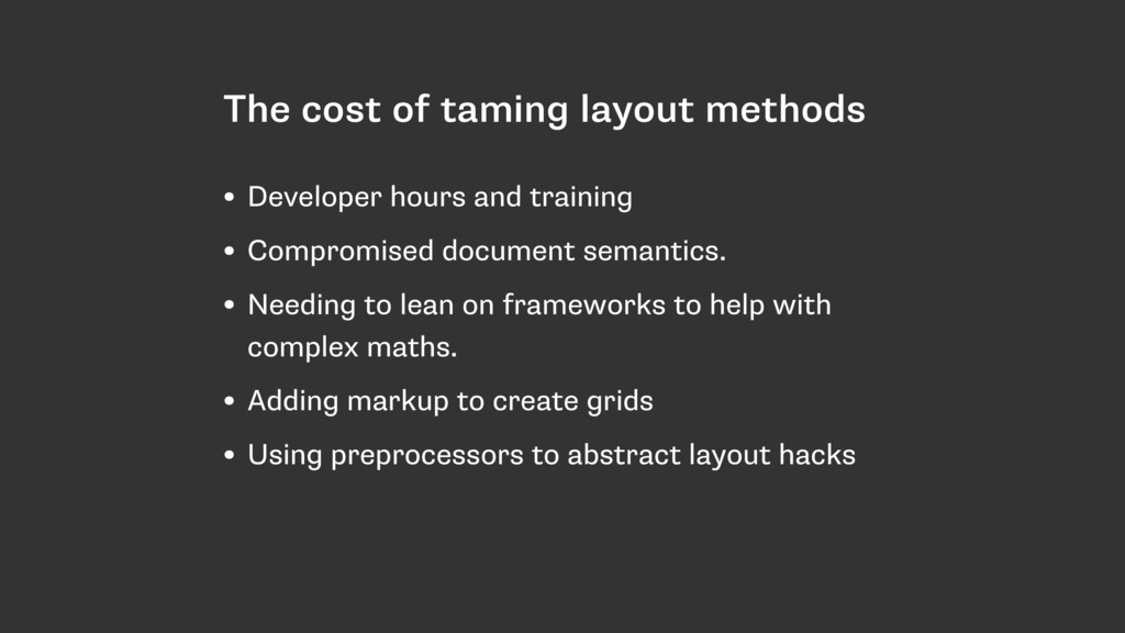 The cost of taming layout methods • Developer h...