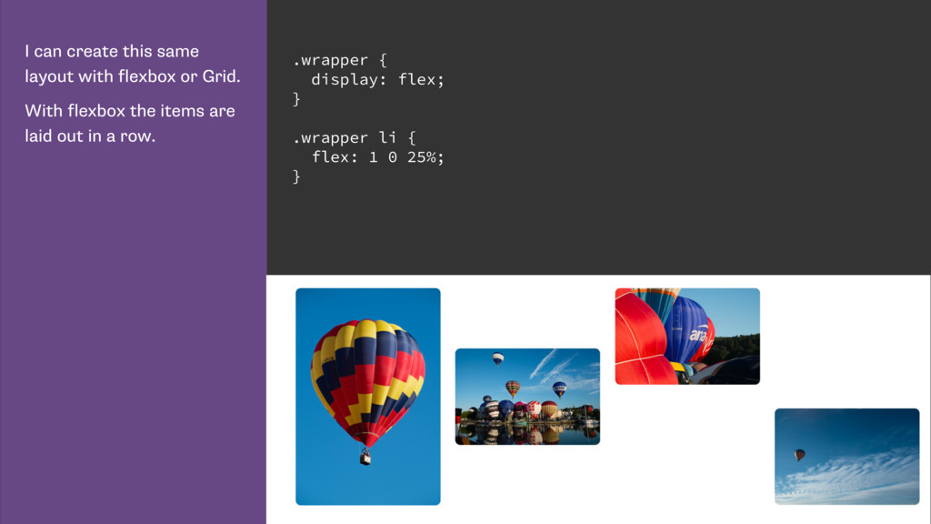 I can create this same layout with flexbox or G...