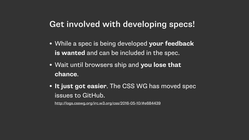 Get involved with developing specs! • While a s...