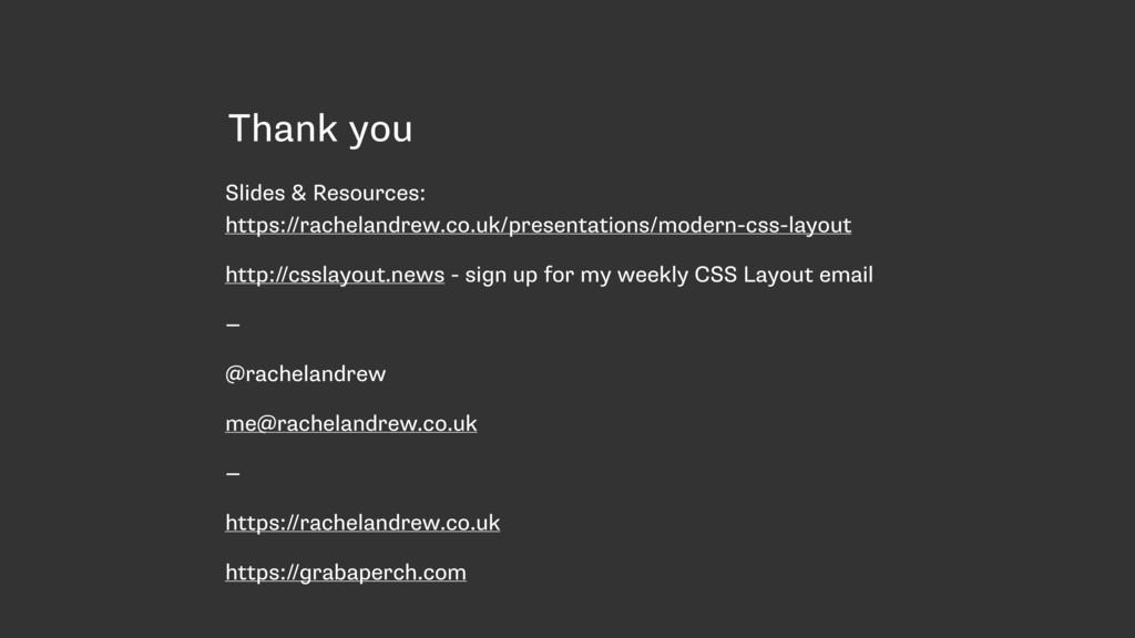Thank you Slides & Resources:  https://rachela...