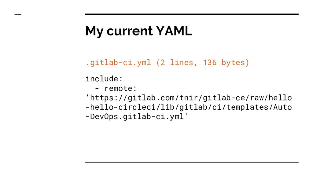 My current YAML .gitlab-ci.yml (2 lines, 136 by...