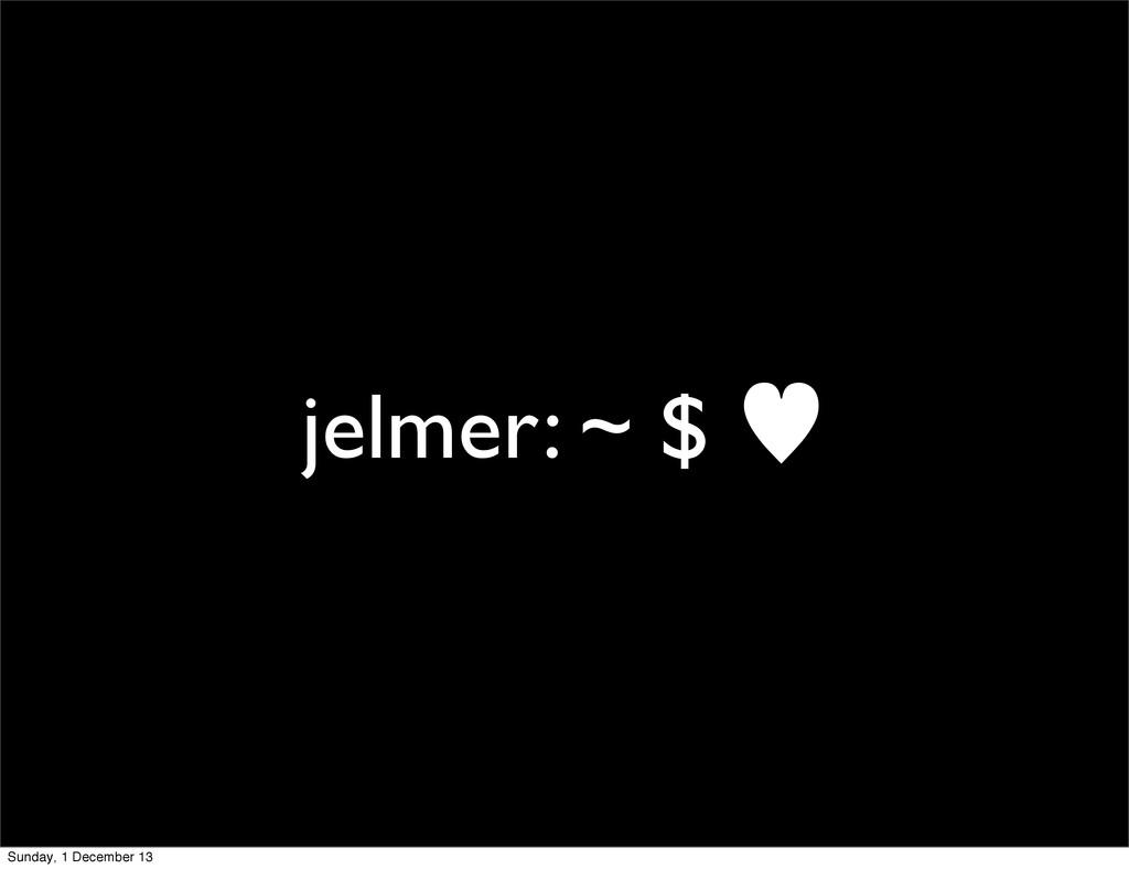 jelmer: ~ $ — Sunday, 1 December 13