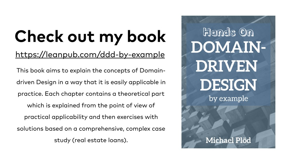 Check out my book https://leanpub.com/ddd-by-ex...