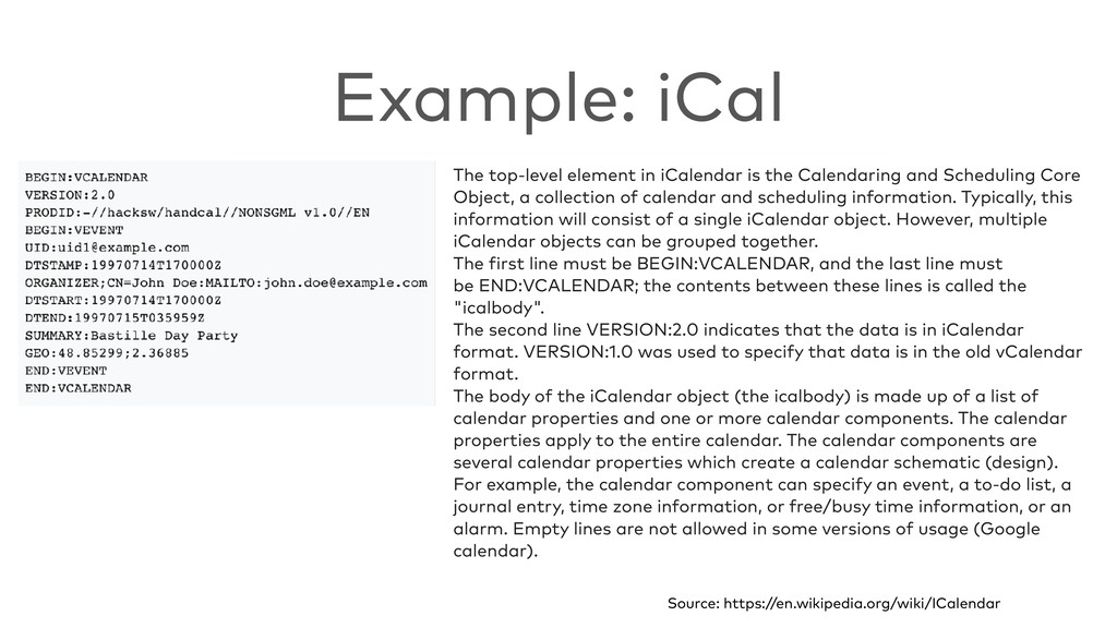 Example: iCal The top-level element in iCalenda...