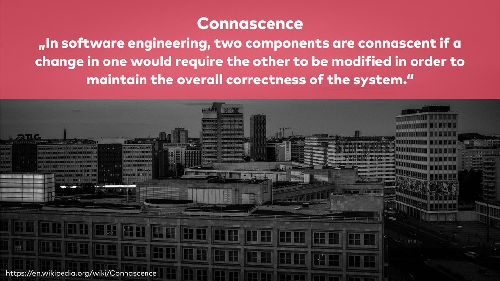 """Connascence """"In software engineering, two compo..."""