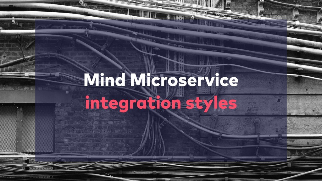 Mind Microservice integration styles