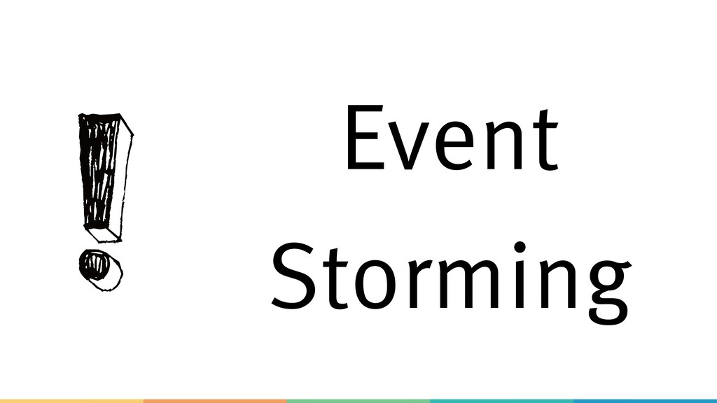 Event Storming !