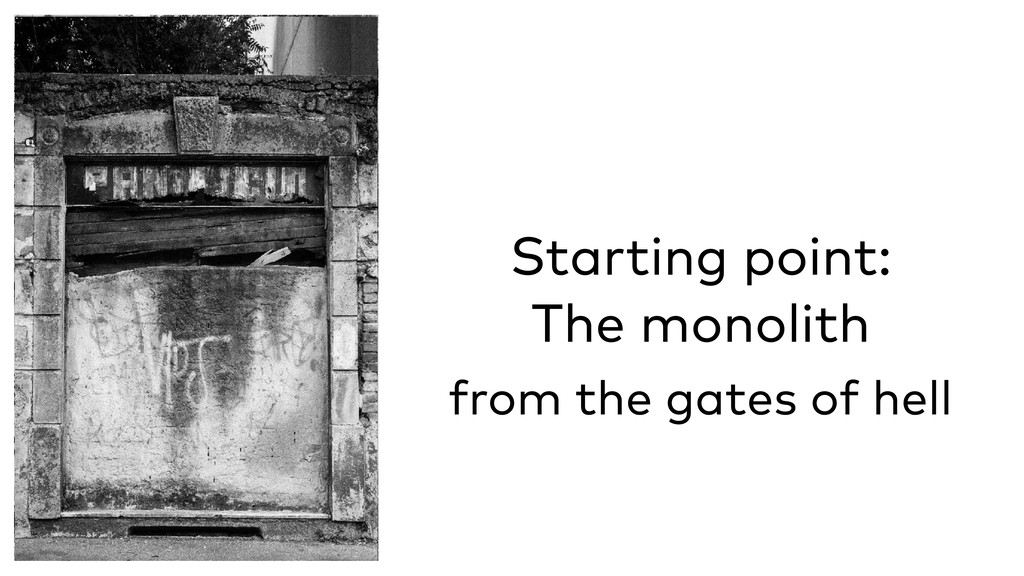 Starting point: The monolith from the gates of ...