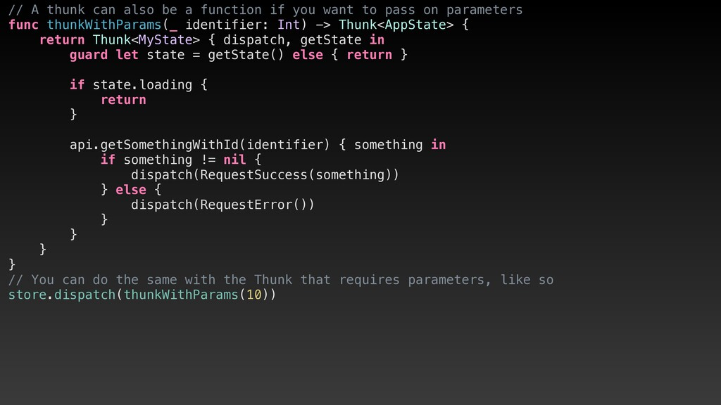 // A thunk can also be a function if you want t...