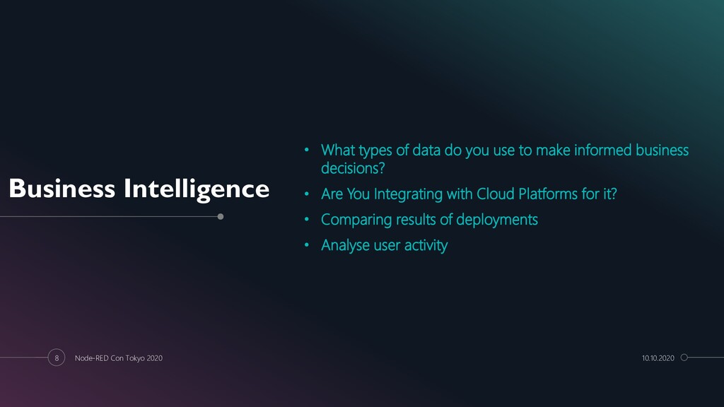 8 Business Intelligence • What types of data do...