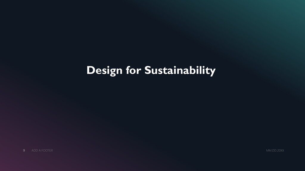 Design for Sustainability MM.DD.20XX ADD A FOOT...