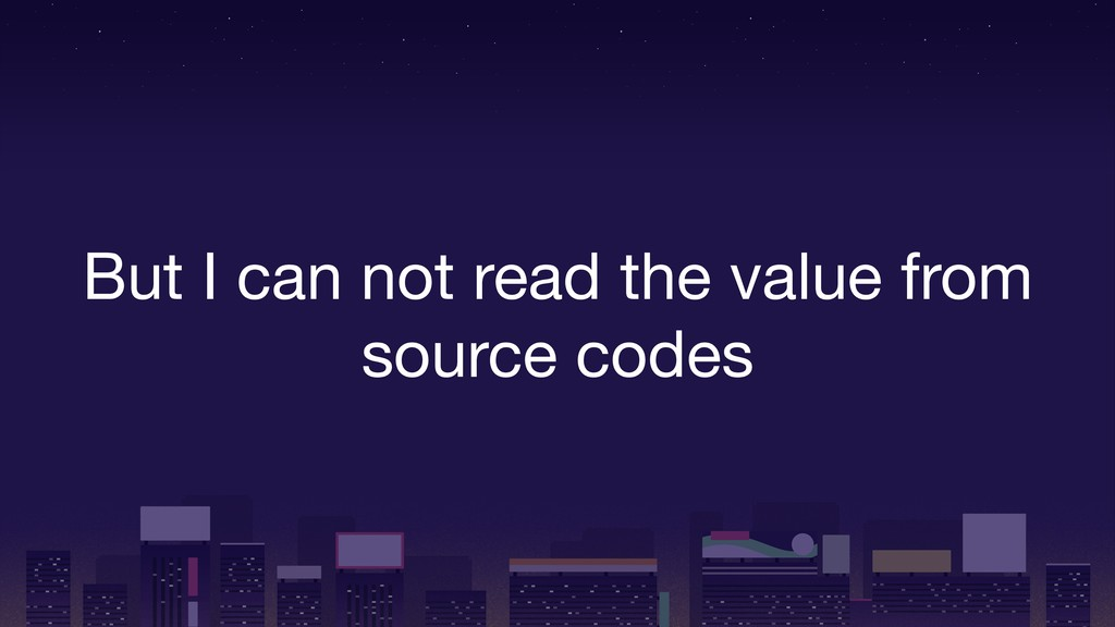 But I can not read the value from source codes